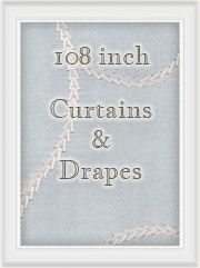108 inch curtains - extra long length ready-made draperies   Best Window Treatments