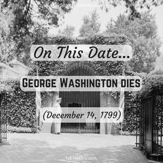 On This Date: George Washington Dies (December On This Date, George Washington, December, Dating, Twitter, Quotes