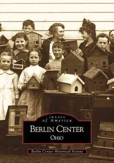 Berlin Center (Images of America OH) Music Games, Great Memories, Historical Society, Growing Up, Ohio, Berlin, It's Wonderful, America, Books
