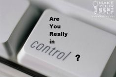 Are you really in control?