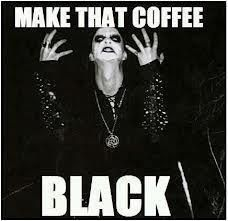 COFFEE!!!! Funny.