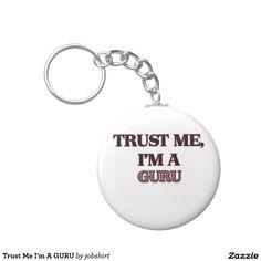 Trust Me I'm A GURU Basic Round Button Keychain