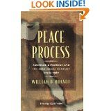 Peace Process: American Diplomacy and the Arab-Israeli Conflict Since 1967 by William B. Quandt (Mar 2005)