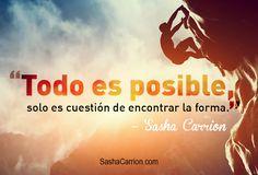 Ten fe en ti mismo.  Todo es posible solo es cuestión de encontrar la forma.  #Todoesposible #Lograr