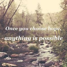 """Once you choose hope, anything is possible"" – Christopher Reeve #success #quote #motivational #inspire #holistic"