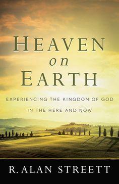 Heaven on Earth by R. Alan Streett - A Book Review - http://www.tillhecomes.org/heaven-on-earth-by-r-alan-streett-a-book-review/  #BookReviews, #KingdomOfGod #BooksI'mReading