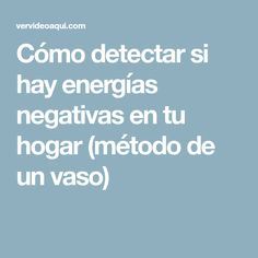 Cómo detectar si hay energías negativas en tu hogar (método de un vaso)