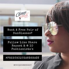 #FreeChiqueAndShady Sunglasses Giveaway!   Rules:  1. Like 5 pics  2. Follow/like @ChiqueandShady on all Social Media (IG, FB, SC, TWITTER) 3. Repost this pic #FreeChiqueAndshady 4. @ 10 Fashionistas  Contest ends in exactly 24 hours!