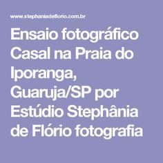 Ensaio fotográfico Casal na Praia do Iporanga, Guaruja/SP por Estúdio Stephânia de Flório fotografia