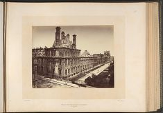 Alphonse J. Liébert (French, 1827–1913). Tuileries Palace, Burned. General View, 1871. The Metropolitan Museum of Art, New York. Joyce F. Menschel Photography Library Fund, 2007 (2007.454.1.4) | On May 23, 1871, as national forces from Versailles pushed to retake the capital, Communards set fire to the Tuileries Palace, the royal residence built by Catherine de Medici beginning in 1564. #paris