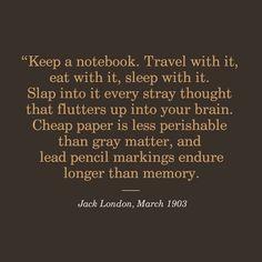 Wise words from Jack. #jacklondon #fieldnotesbrand