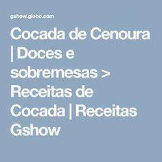 Cocada de Cenoura | Doces e sobremesas > Receitas de Cocada | Receitas Gshow