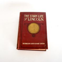 """""""The Story-Life of Lincoln"""" Hundredth Anniversary Edition Book"""