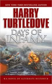Days of Infamy by Harry Turtledove (Pearl Harbor)