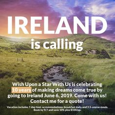 Travel agency Wish Upon a Star With Us is celebrating its 10th anniversary by going to Ireland for a 7-day tour and we're taking friends, family and YOU with us. Contact me for a quote: carrielyn@wishuponastarwithus.com   #10YearsOfSellingTheWorld #IrelandHereWishComes #JoinUsOnThisLuckyAdventure #TakeTheTrip #MakeMemories #GetYourPassportNow