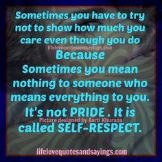 Respect for one self! And Couldn't have said it any better!!