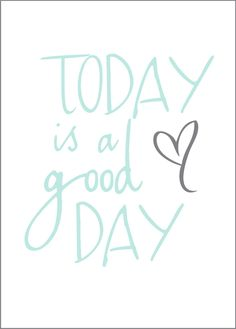 Today is a Good Day Free Printable