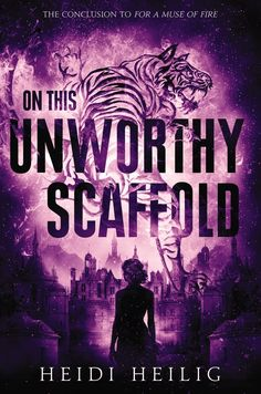 On This Unworthy Scaffold by Heidi Heilig