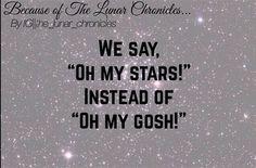 Oh my stars not oh my gosh