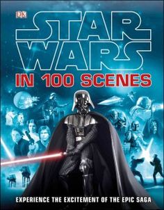 Star Wars in 100 Scenes by Author Jason Fry - Relive the most dramatic and iconic moments from the epic six-part saga, Star Wars, one spread at a time. Film Star Wars, Star Wars Books, Darth Maul, Luke Skywalker, Toys R Us, Obi Wan, Cgi, Dk Books, Reading Day