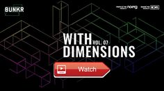 With Dimensions Vol 7 BUNKR Playlist  Sit back relax and enjoy some beats brought to you by With Dimensions a series of events podcast founded in 1 by a