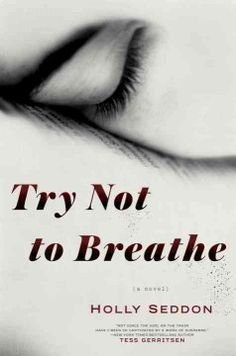 Try not to breathe : a novel - Peabody West Branch