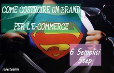 6 steps per costruire il miglior #Brand per il tuo #E-commerce http://www.robertaleone.com/web-marketing/branding-per-e-commerce/