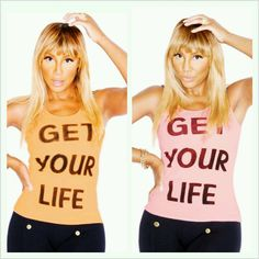 """GET YOUR LIFE"" TANK TOPS. (Worn by: Tamar Braxton)"