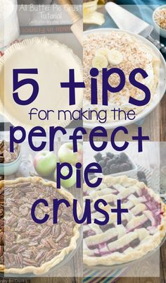 Use these 5 Pie Crust Hacks to make the perfect pie crust!