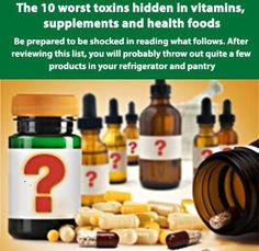 The 10 worst toxins hidden in vitamins, supplements and health foods