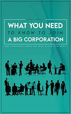 FREE on Kindle until October 31st. Working for a corporation can be very rewarding financially and professionally. You could find yourself working with very bright people from all over the world and gaining experiences that change your perspective on life. Big corporates continue to offer permanent contracts, training, overseas experience and the opportunity to increase your starting compensation 10 times.