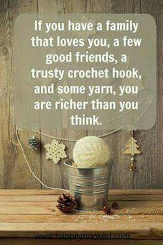 Family, Love, Friends, Crochet Hook, Yarn... all the riches