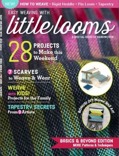Easy Weaving with Little Looms a Special Issue of Handwoven 2016