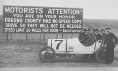 Speed Limit Honor System and a Stutz Indy Racer By 1915 cars had reached speeds unheard of in horse and buggy days making new laws necessary. To insure road safety, Fresno County posted a new sign at. Fresno City, Honor System, Miles Per Hour, Horse And Buggy, Central Valley, Speed Limit, Need For Speed, New Sign, Grand Prix