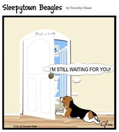 Gracie does this ALL the time. I can't go to the bathroom without her popping her nose through the door scaring me causing me to scream lol Sleepytown beagles Cartoon