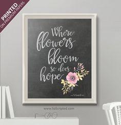 Where Flower Bloom Printed Wall Art