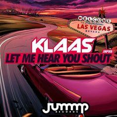 Klaas - Let Me Hear You Shout (Original Mix) - http://dirtydutchhouse.com/album/klaas-let-hear-shout-original-mix/