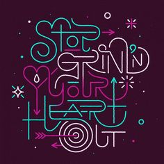Stop Grindin' Your Heart Out by Erik Marinovich