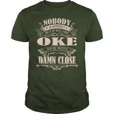OKE Nobody is perfect. But if you are OKE you're pretty damn close - OKE Tee Shirt, OKE shirt, OKE Hoodie, OKE Family, OKE Tee, OKE Name #gift #ideas #Popular #Everything #Videos #Shop #Animals #pets #Architecture #Art #Cars #motorcycles #Celebrities #DIY #crafts #Design #Education #Entertainment #Food #drink #Gardening #Geek #Hair #beauty #Health #fitness #History #Holidays #events #Home decor #Humor #Illustrations #posters #Kids #parenting #Men #Outdoors #Photography #Products #Quotes…
