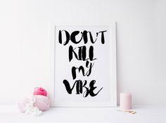 "PRINTABLE Art ""Don't Kill my Vibe"" Typography Art Print Typography Poster Motivational Poster Motivational Quote Inspirational von sweetandhoneyprints auf Etsy"
