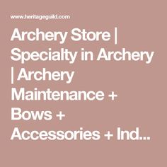 Archery Store | Specialty in Archery | Archery Maintenance + Bows + Accessories + Indoor Test Archery Range | Traditional Archer + Compound Archer + Crossbow | Archery Shop Near Me