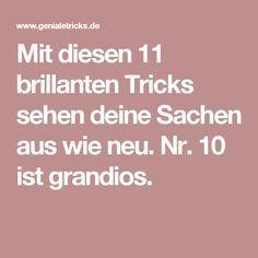 Mit diesen 11 brillanten Tricks sehen deine Sachen aus wie neu. Nr. 10 ist grandios.