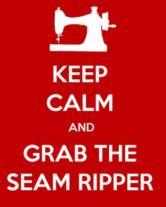 Keep Calm and Grab the Seam Ripper Printable