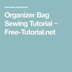 Organizer Bag Sewing Tutorial ~ Free-Tutorial.net