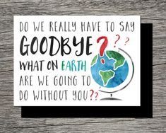 Printable Farewell/Goodbye Card - What on earth are we going to do without you - Instant PDF Download