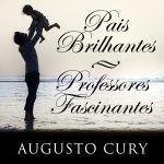 Audiobooks: Pais Brilhantes, Professores Fascinantes_Augusto C...