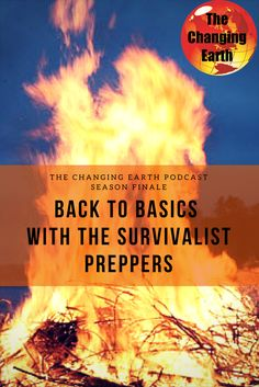 Back to Basics with the Survivalist Preppers The finale of season three of the Changing Earth Podcast. Survival Books, Survival Tips, Disaster Preparedness, Back To Basics, Crib, Hacks, Earth, Seasons, Learning