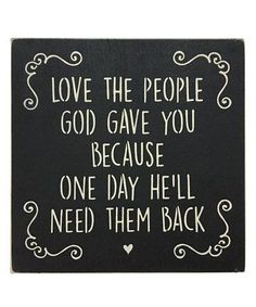 This Black 'Love The People God Gave You' Indoor/Outdoor Sign Sign is perfect! #zulilyfinds