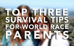 Top Three Survival Tips for World Race Parents   Adventures in Missions www.adventures.org World Race www.worldrace.org