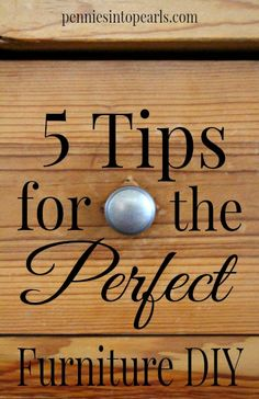 5 Tips for the Perfect DIY Project - penniesintopearls. - Easy tips to help you pick and refinished or repurpose the most beautiful furniture DIY project Furniture Repair, Diy Furniture Projects, Diy Home Decor Projects, Repurposed Furniture, Wood Projects, Furniture Cleaning, Decor Ideas, Furniture Refinishing, Refurbished Furniture